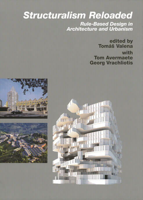 Structuralism Reloaded Rule based Design in Architecture and Urbanism